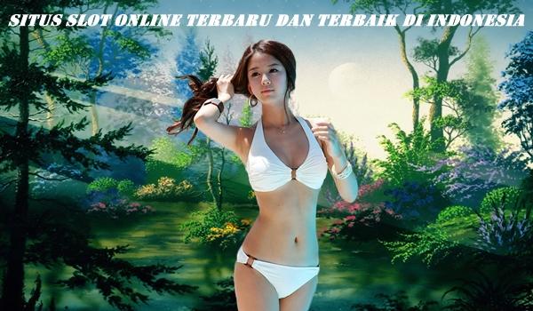 Situs Slot Online Terbaru dan Terbaik di Indonesia